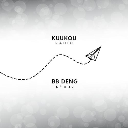 Kuukou Radio 009 - BB Deng