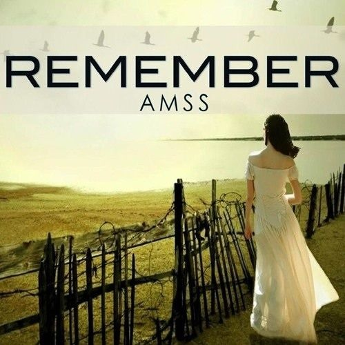 Amss - Remember [OUT NOW]