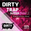 Dirty Trap Super Pack 2 | 55 Royalty Free Construction Kits / Beats mp3