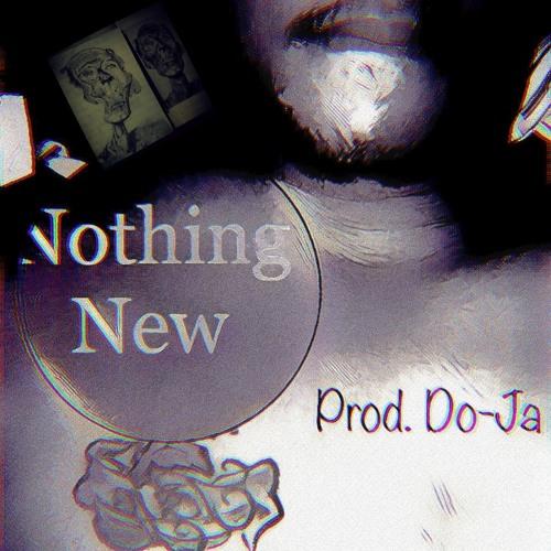 Nothing New (Prod. Do-Ja)