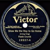 Frank Crumit - Show Me The Way To Go Home (1926)