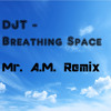 DJT & Rusyd Rosman - Breathing Space (Mr. A.M. Remix)