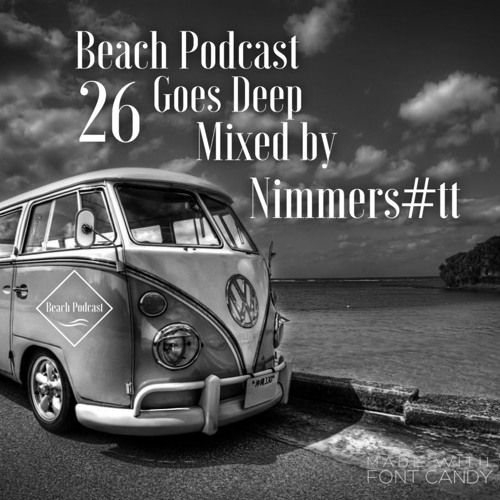 Beach Podcast Goes Deep 26 Mixed by Nimmers#tt