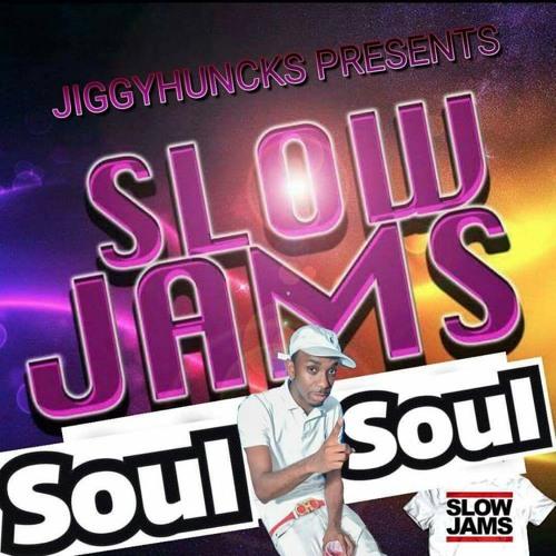 SOUL TO SOUL SLOW JAMS PT1  2017  BY JIGGY HUNCKS