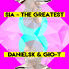 Sia - The Greatest (DanielSK & Gio-T Remix) | Free Download