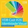 VDB Cast #26 - Identidade Visual Como unificar o processo criativo | O Podcast do viver de Blog