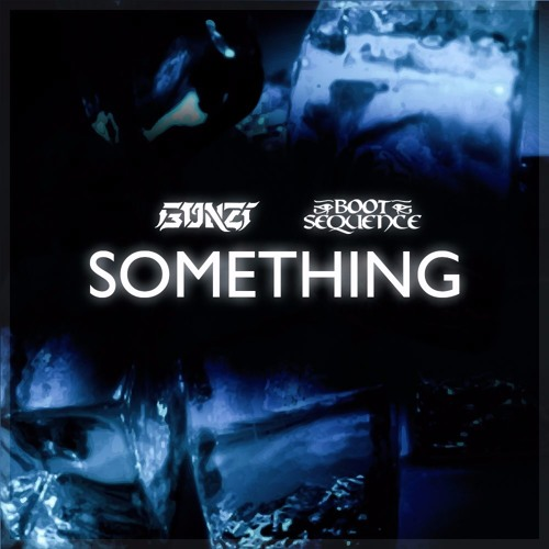 Gonzi & Boot Sequence - SOMETHING