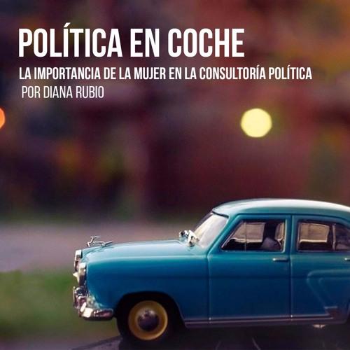 El papel de la mujer en la consultoría política por Diana Rubio @driecel 