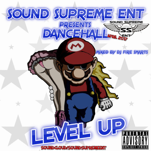 Sound Supreme Presents: Dancehall Level Up Mix By DJ Fire Smarts by