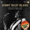 Bobby Blue Bland - I Wouldn't Treat A Dog (Radiocontrol Edit)