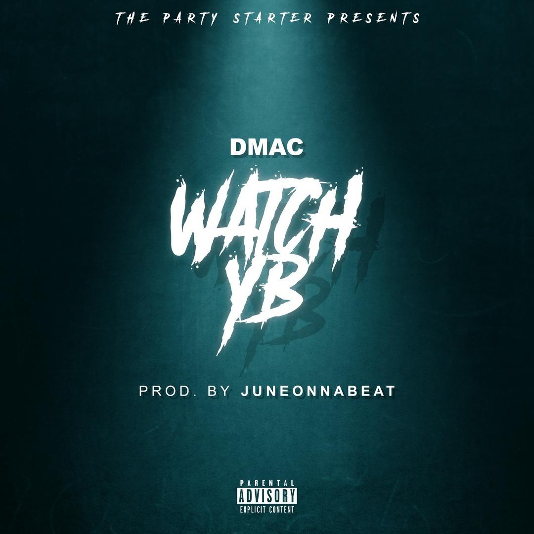 DMac - Watch YB (Prod. JuneOnnaBeat) [Thizzler.com Exclusive]