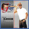GIG ELWOCHE & FRIENDS: Santi'm Bouke (feat. Elwoche)