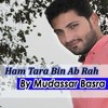 Ham Tara Bin Ab Rah Nahi Sakta Mp3