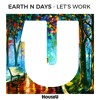 Earth N Days - Let's Work