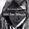 #ASAL KAU BAHAGIA - Nirvana Jazzy & [ H3R! ].mp3