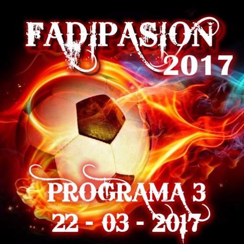 Programa Nº 3 - 2017 - Fadipasion Radio