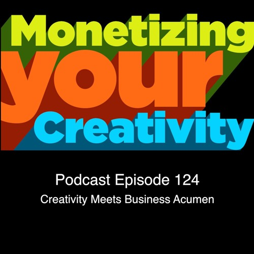 124 Creativity meets business acumen