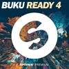 Buku - Ready 4 [OUT NOW]