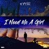 Kyzer - I Need Me A Girl