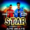 Star DHOL MIX APS BEATS ft.B-Jay Randhawa