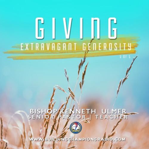 Giving: Extravagant Generosity Part 2
