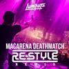 Luminite - Macarena Deathmatch (Re-Style Remix)