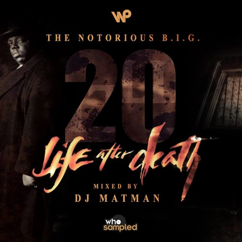 The Notorious B.I.G. 'Life After Death' 20th Anniversary Mixtape mixed by DJ Matman