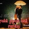 KYA YAHI PYAR HAI ( DJ SONU & RITESH LOVE REMIX)