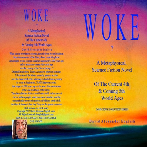 WOKE...? A Novel of the Current 4th & Coming 5th World Ages...Chapters 1-4