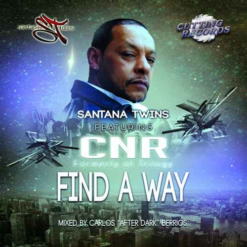 Santana Twins feat CNR | Find a Way (Radio Mix)| Freestyle