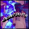 DON'T DO IT II