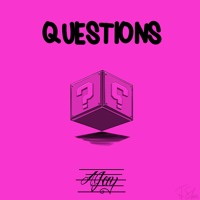 Questions (Prod. Ajay Gonzales)