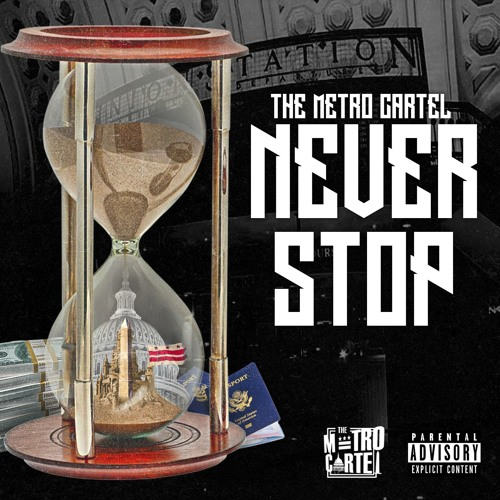 The Metro Cartel - Never Stop