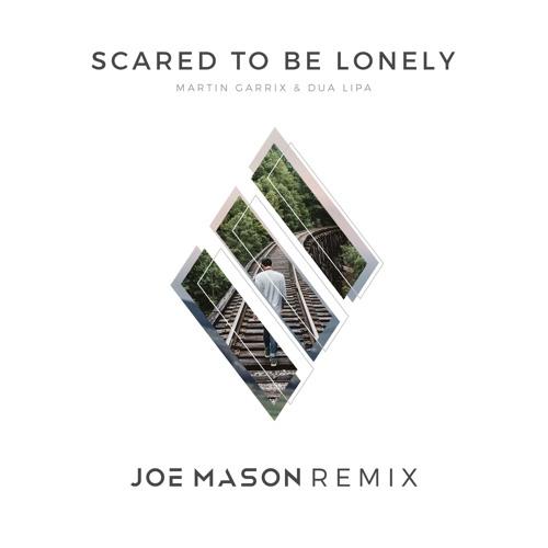 Baixar Martin Garrix & Dua Lipa - Scared To Be Lonely (Joe Mason Remix)