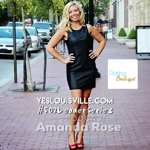 #502LeaderSeries No. 27: Amanda Rose | Dating Boutique Inc. | Professional Matchmaker