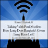 Talking with Paul Mueller: How Much Time Does Bangkok's Green Lung Have Left? (2.22)