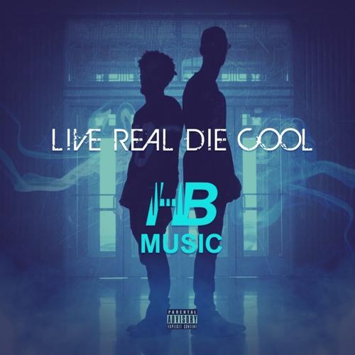 Live Real Die Cool