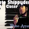 Naruto Shippuden Op 4 - Closer ( Inoue Joe ) [piano]