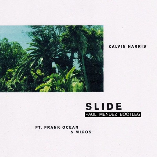 Slide (Paul Mendez Bootleg)