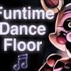 """Funtime Dance Floor""(Nightcore) by CK9C FNAF Sister Location song"