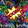 Bubble Boom (Original Mix)