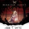Mariah Carey - I Don't (MichaelAngelo Meets Morales Edit)