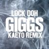 Giggs - Lock Doh (KAET0 Remix) [FREE DL]