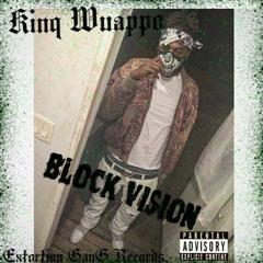 Kinq Wuappo x Block Vision