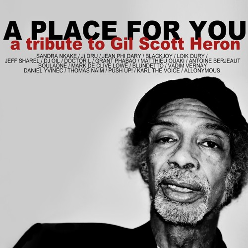 A tribute to Gil Scott-Heron - A Place For You Gil Scott-Heron