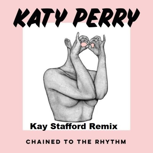 Club Dance Katy Perry Chained To The Rhythm Kay Stafford Remix