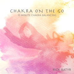 Chakra On The Go 10 minute chakra meditation w/ binaural beats