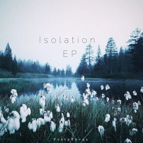 FortyThr33 - Isolation EP