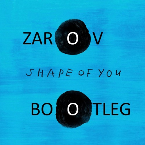 Ed Sheeran - Shape of You (Zarov Bootleg).wav