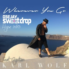 Karl Wolf Feat. Gyptian - Wherever You Go (Sweetdrop Hype intro)